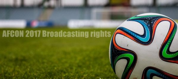 afcon 2017 broadcasting rights
